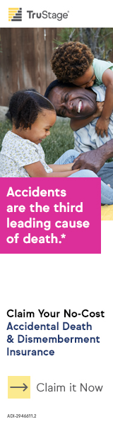 Accidents are the third leading cause of death. Claim your no-cost accidental death & dismemberment insurance.