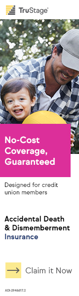 TruStage AD&D Guaranteed, No-Cost insurance.