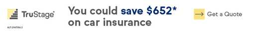 You could save up to $586* on car and insurance. Get a quote. TruStage Insurance Agency